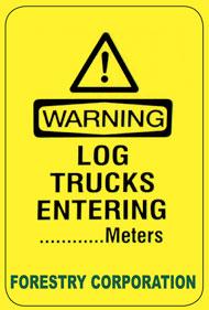 Log trucks entering sign