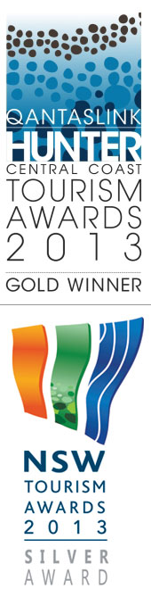 Hunter Tourism Awards Gold Winner 2013 and NSW Tourism Awards 2013 Finalist